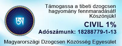 Támogassa adója 1%-ával a tibeti dzogcsen hagyomány fennmaradását! A Magyarországi Dzogcsen Közösség adószáma: 18288779-1-13